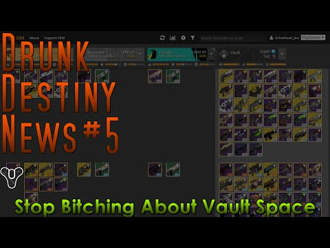 Drunk Destiny News #5 – Stop Bitching About Vault Space
